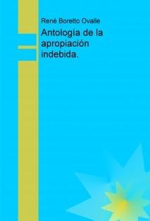 Antología de la apropiación indebida.