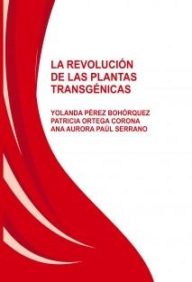 LA REVOLUCIÓN DE LAS PLANTAS TRANSGENICAS