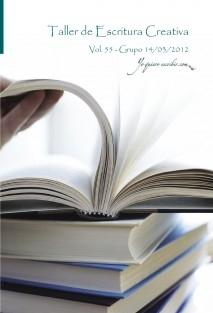 """Taller de Escritura Creativa Vol. 55 – Grupo 14/03/2012. """"YoQuieroEscribir.com"""""""
