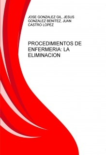 PROCEDIMIENTOS DE ENFERMERIA: LA ELIMINACION