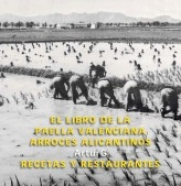 Libro El libro de la Paella Valenciana, Arroces Alicantinos, autor Arturo Gutierrez Prades