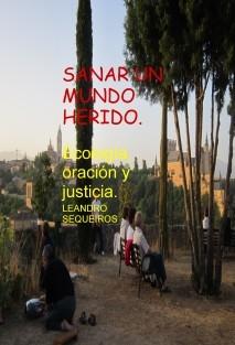 SANAR UN MUNDO HERIDO. Ecología, oración y justicia.