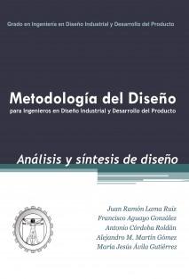 Metodología del Diseño para Ingenieros en Diseño Industrial y Desarrollo del Producto: Análisis y síntesis de diseño