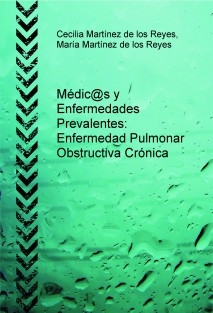 Médic@s y Enfermedades Prevalentes: Enfermedad Pulmonar Obstructiva Crónica