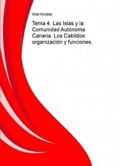Tema 4. Las Islas y la Comunidad Autónoma Canaria. Los Cabildos: organización y funciones.