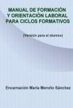 MANUAL DE FORMACIÓN Y ORIENTACION LABORAL PARA CICLOS FORMATIVOS (VERSIÓN PARA EL ALUMNO)