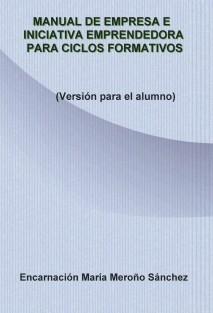 Manual de Empresa e Iniciativa Emprendedora para Ciclos Formativos (Versión para el alumno)