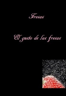 El gusto de las fresas