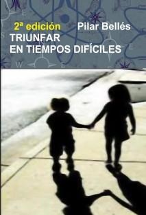TRIUNFAR EN TIEMPOS DIFÍCILES