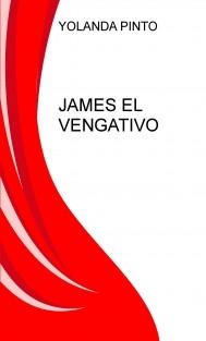 JAMES EL VENGATIVO