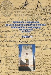 HERÁLDICA Y GENEALOGÍA DE CABRA DE CÓRDOBA, DOÑA MENCÍA Y MONTURQUE Y DE SUS ENLACES (SS. XV-XIX). TOMO II