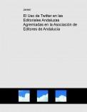 El Uso de Twitter en las Editoriales Andaluzas Agremiadas en la Asociación de Editores de Andalucía
