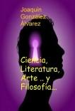 Ciencia, Literatura, Arte .. y Filosofía