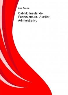Cabildo Insular de Fuerteventura.  Auxiliar Administrativo