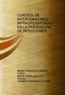 CONTROL DE INTERVENCIONES INTRAOPERATORIAS EN LA PREVENCIÓN DE INFECCIONES