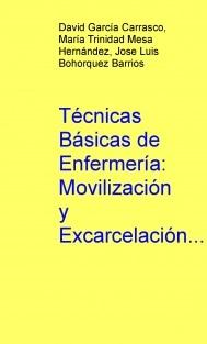 Técnicas Básicas de Enfermería: Movilización y Excarcelación