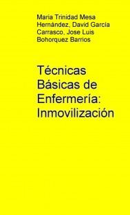 Técnicas Básicas de Enfermería: Inmovilización