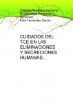 CUIDADOS DEL TCE EN LAS ELIMINACIONES Y SECRECIONES HUMANAS
