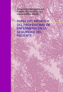 PAPEL DEL MÉDICO Y DEL PROFESIONAL DE  ENFERMERIA EN LA SEGURIDAD DEL PACIENTE.