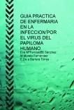 GUIA PRACTICA DE ENFERMARIA EN LA INFECCION POR EL VIRUS DEL PAPILOMA HUMANO
