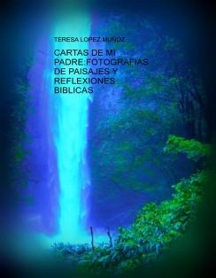 CARTAS DE MI PADRE:FOTOGRAFIAS DE PAISAJES Y REFLEXIONES BIBLICAS