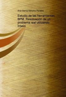 Estudio de las herramientas BPM. Resolución de un problema real utilizando Intalio.