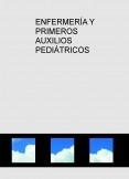 ENFERMERÍA Y PRIMEROS AUXILIOS PEDIÁTRICOS