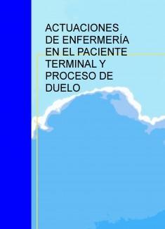 ACTUACIONES DE ENFERMERÍA EN EL PACIENTE TERMINAL Y PROCESO DE DUELO