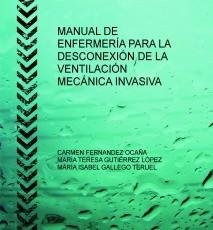 MANUAL DE ENFERMERÍA PARA LA DESCONEXIÓN DE LA VENTILACIÓN MECÁNICA INVASIVA
