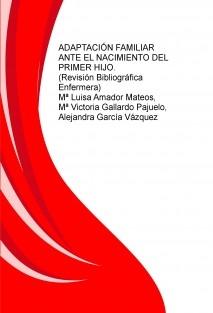 ADAPTACIÓN FAMILIAR ANTE EL NACIMIENTO DEL PRIMER HIJO (Revisión bibliográfica enfermera)