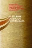 EL PACIENTE UROLÓGICO HOSPITALIZADO.