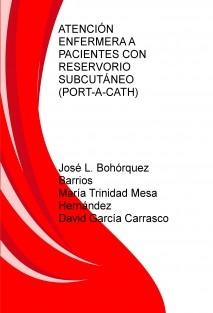 ATENCIÓN ENFERMERA A PACIENTES CON RESERVORIO SUBCUTÁNEO (PORT-A-CATH)