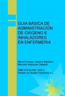 GUIA BÁSICA DE ADMINISTRACIÓN DE OXIGENO E INHALADORES EN ENFERMERIA