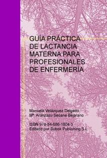 GUÍA PRÁCTICA DE LACTANCIA MATERNA PARA PROFESIONALES DE ENFERMERÍA