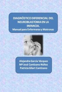 DIAGNÓSTICO DIFERENCIAL DEL NEUROBLASTOMA EN LA INFANCIA. Manual para Enfermeras y Matronas