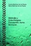 Médic@s y Enfermedades Prevalentes: Asma Bronquial