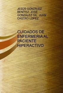 CUIDADOS DE ENFERMERIA AL PACIENTE HIPERACTIVO