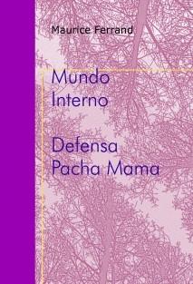 Mundo Interno : Defensa Pacha Mama