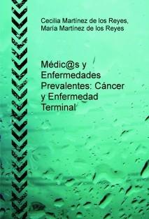 Médic@s y Enfermedades Prevalentes: Cáncer y Enfermedad Terminal