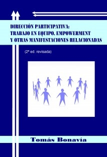 Dirección participativa: trabajo en equipo, empowerment y otras manifestaciones relacionadas (2ª ed. revisada)