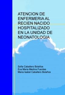 ATENCION DE ENFERMERIA AL RECIEN NACIDO HOSPITALIZADO EN LA UNIDAD DE NEONATOLOGIA