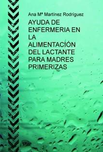 AYUDA DE ENFERMERIA EN LA ALIMENTACIÓN DEL LACTANTE PARA MADRES PRIMERIZAS