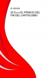 25 S.o.s EL PRINCIO DEL FIN DEL CAPITALISMO
