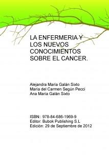 LA ENFERMERIA Y LOS NUEVOS CONOCIMIENTOS SOBRE EL CANCER.