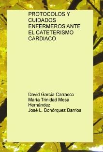 PROTOCOLOS Y CUIDADOS ENFERMEROS ANTE EL CATETERISMO CARDIACO