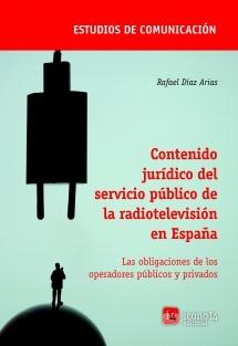 Contenido jurídico del servicio público de la radiotelevisión en España. Las obligaciones de los operadores públicos y privados