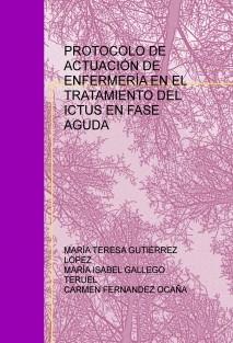 PROTOCOLO DE ACTUACIÓN DE ENFERMERÍA EN EL TRATAMIENTO DEL ICTUS EN FASE AGUDA