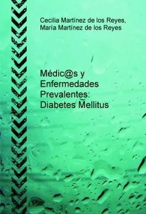 Médic@s y Enfermedades Prevalentes: Diabetes Mellitus