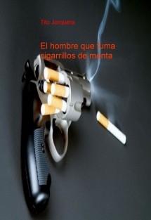 El hombre que fuma cigarrillos de menta