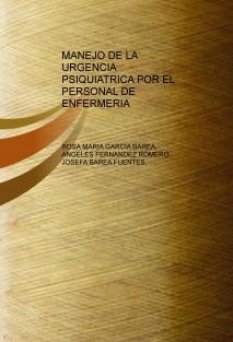 MANEJO DE LA URGENCIA PSIQUIATRICA POR EL PERSONAL DE ENFERMERIA